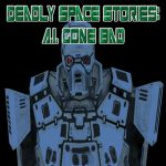 Deadly Space Stories A.I. Gone Bad