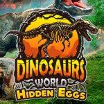 Dinosaurs World Hidden Eggs
