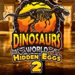 Dinosaurs World Hidden Eggs II