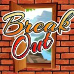 BREAK OUT
